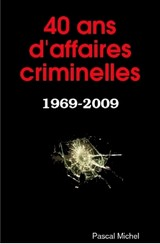 40 ans d'affaires criminelles